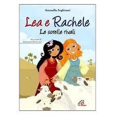 Lea e Rachele, le sorelle rivali