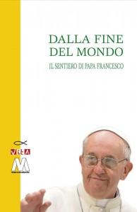 """La copertina del libro """"Dalla fine del mondo.  Il sentiero di Papa Francesco"""""""