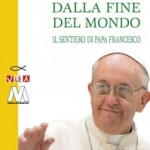 Dalla Fine del Mondo - il sentiero di Papa Francesco