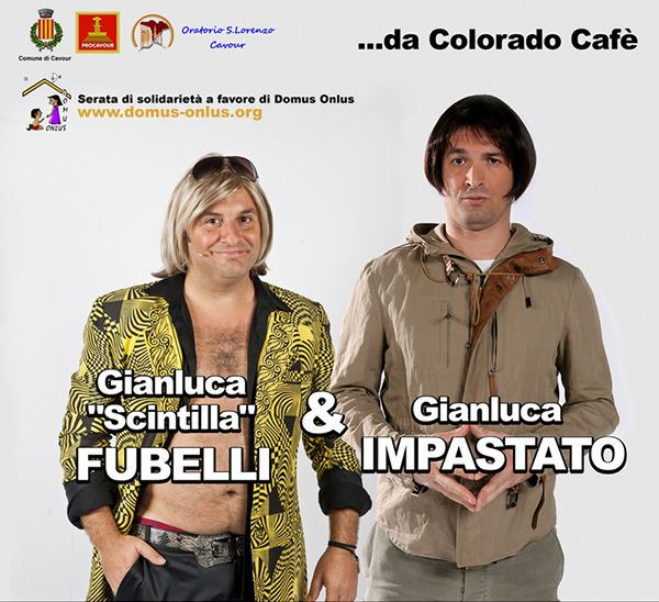 Gianluca Fubelli e Gianluca Impastato, i comici di Colorado a Cavour