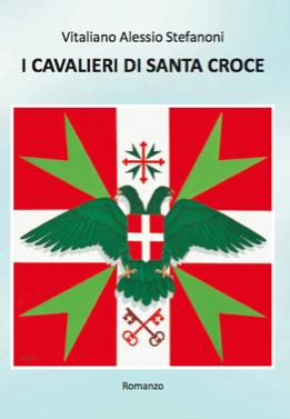 """Vitaliano Alessio Stefanoni presenta """"I Cavalieri di Santa Croce"""""""