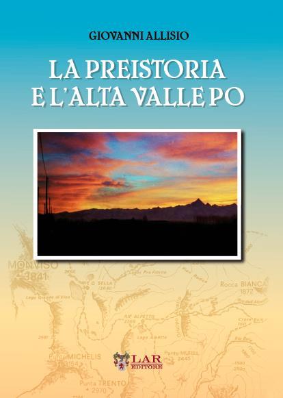 """Il CeSMAP presenta """"La preistoria e l'alta valle Po"""""""