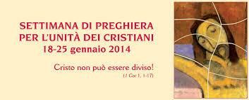 Dal 18 al 25 gennaio la Settimana di Preghiera per l'Unità dei Cristiani