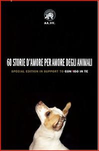 Sessanta storie d'amore per amore degli animali