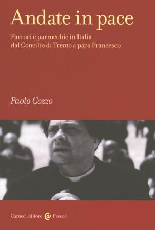 """""""Andate in pace. Parroci e parrocchie in Italia"""", il nuovo libro di Paolo Cozzo"""