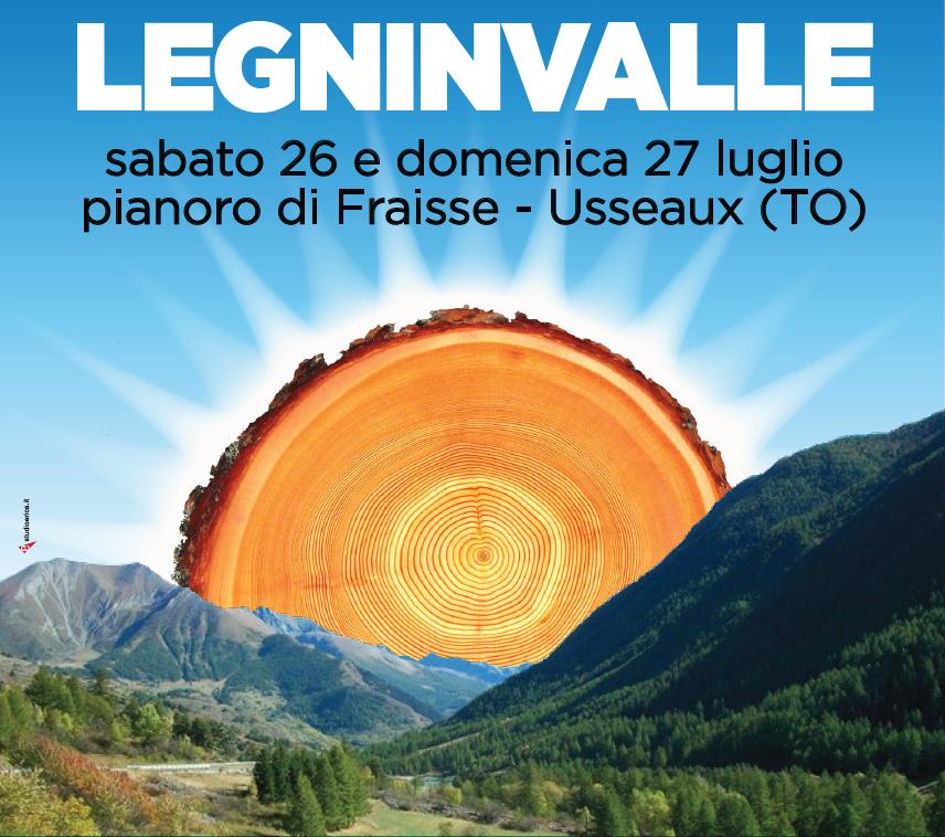 Ad Usseaux la III edizione di Legninvalle dal 26 al 27 luglio