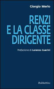 """Presentazione del libro """"Renzi e la classe dirigente"""" di Giorgio Merlo"""