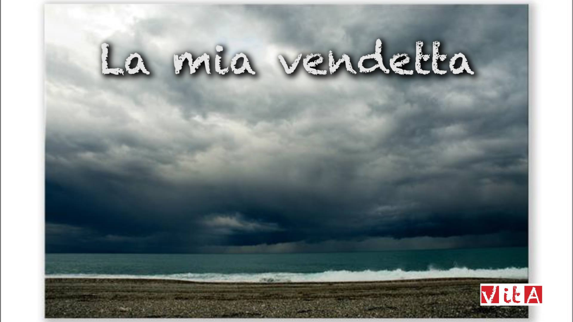[ video-preghiera ] La mia vendetta