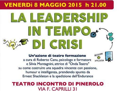 """L'8 maggio al Teatro Incontro di Pinerolo va in scena """"La leadership in tempo di crisi"""""""