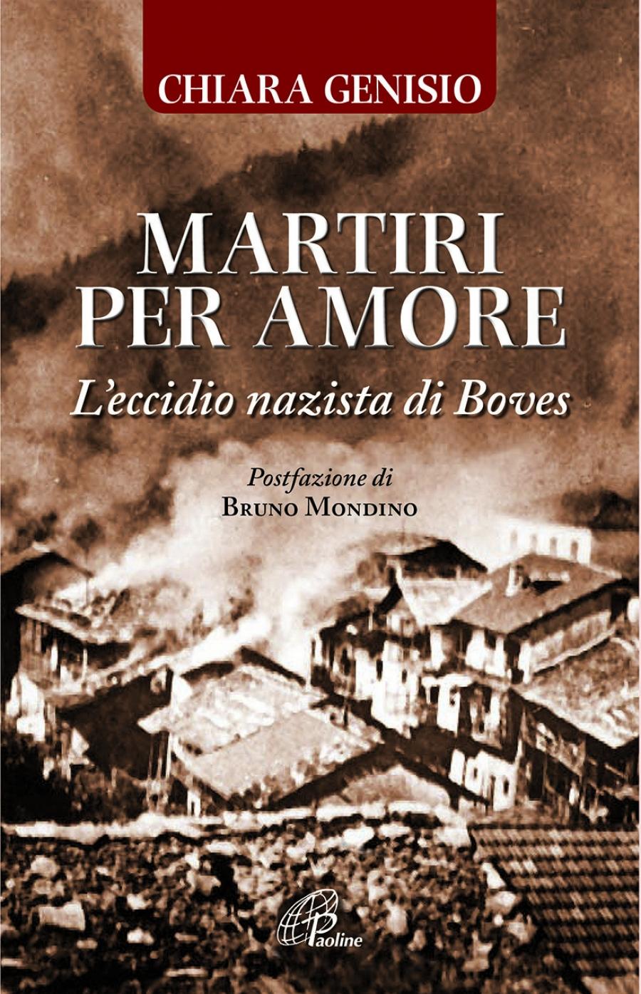 """Pinerolo. Il 17 giugno presentazione del libro """"Martiri per amore – L'eccidio nazista di Boves"""""""