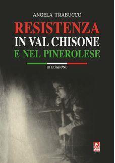 """Venerdì 25 la presentazione del libro """"Resistenza in Val Chisone e nel Pinerolese"""""""