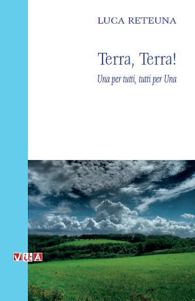 """Si intitolerà  """"Terra, terra!"""" il libro di Vita editrice dedicato all'ecologia e alla salvaguardia dell'ambiente"""
