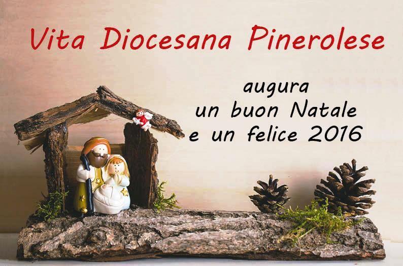 Vita Diocesana Pinerolese augura a tutti i lettori un buon Natale e un felice 2016