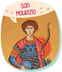 [I frutti del vangelo] San Maurizio, il bel capitano che ama Gesù