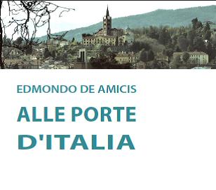 """Libri. Esce una nuova edizione del classico di Edmondo De Amicis """"Alle porte d'Italia"""""""