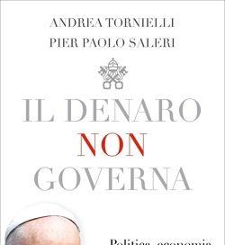 Intervista ad Andrea Tornielli e Pier Paolo Saleri, autori del libro «Il denaro non governa. Politica, economia e ambiente nel pensiero sociale di Papa Francesco»