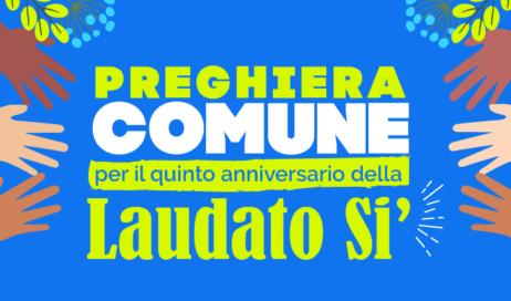 A 5 anni dall'enciclica di Papa Francesco. Dal 16 al 24 maggio la Settimana Laudato si'
