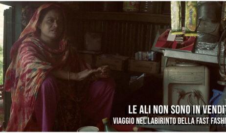 """""""Le ali non sono in vendita"""" Dal 29 marzo online il documentario sul mondo del fast fashion"""